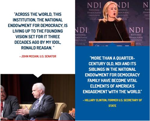 美國一「左」一右政壇大老對全球最大的NGO金主之一,由美國國會撥款予國務院提供經費的美國國家民主基金會(NED)的盛讚。 圖左:共和黨右派大老麥凱恩參議員盛讚NED實現了其創始人和他的偶像,已故總統里根的願景。 圖右:前國務卿希拉里讚許NED及其兄弟組織為美國對外行動不可或缺的要素。 (http://www.ned.org)